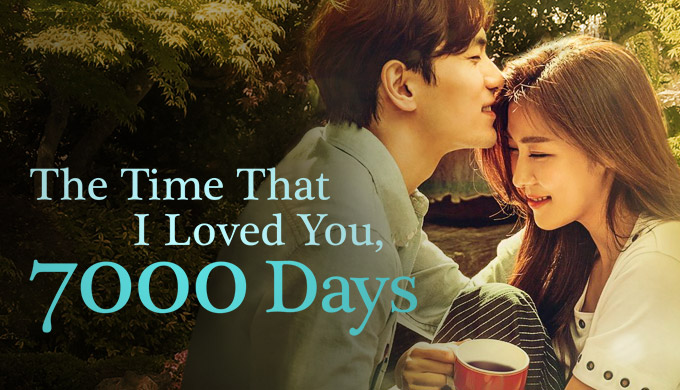 The Time That I Loved You 7000 Days